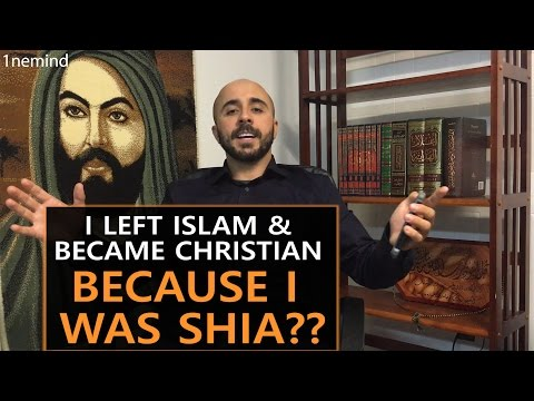 I Left Islam & Became Christian BECAUSE I WAS SHIA??