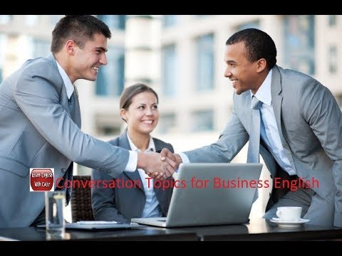 Conversation Topics For Business English -Practice Listening English
