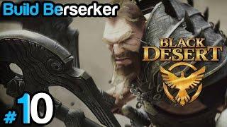 Black Desert #10 - Build Berserker