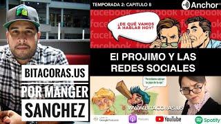 Bitácoras | Episodio 8 El Prójimo y las Redes Sociales #Podcasts