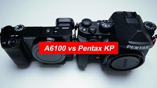 sony A6100 vs Pentax KP  750 Mirroless (2019) vs DSLR ( 2017)