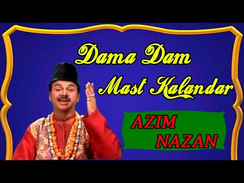 Dama Dam Mast Kalandar ll New Best Qawwali Video || HD 2015 || Azim Nazan