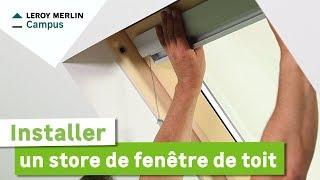 comment installer un store de fenetre de toit leroy merlin
