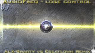 [FL Studio] Audiofreq - Lose Control 2.0 (ALX-Sharty vs Escaflown Remix)