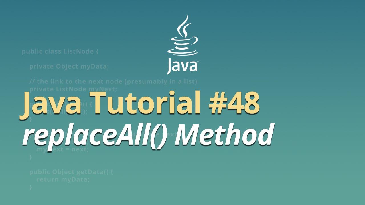 Java Tutorial - #48 - replaceAll() Method