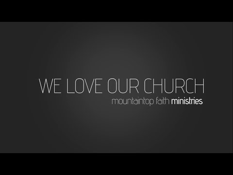 We love our church, Mountaintop Faith Ministries!
