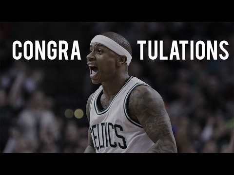 Isaiah Thomas 2017 Mix - Congratulations