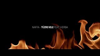 Naffa - Tűzre vele feat. Herba & NENE (karc: Nari)