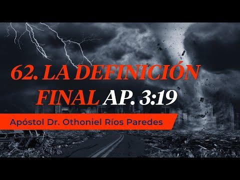 La Definición Final -Apóstol Dr. Othoniel Ríos Paredes-
