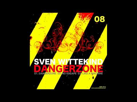 Sven Wittekind - Dangerzone (Original Mix)