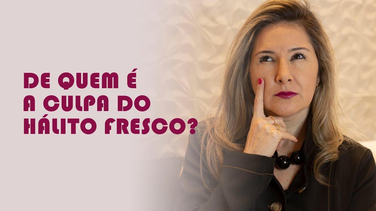 DE QUEM É A CULPA DO HÁLITO FRESCO?