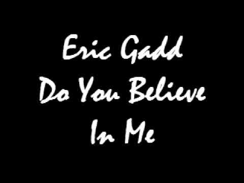Eric Gadd Do You Believe In Me