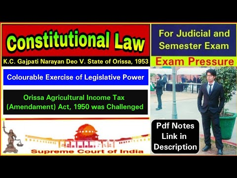 K.C. Gajapati Narayan Deo V. State Of Orissa 1953, Constitutional Law, ( Law Faculty, DU )