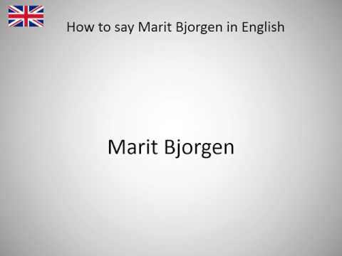 How to say Marit Bjorgen in English?