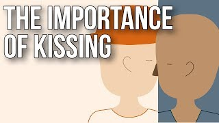 The Importance of Kissing