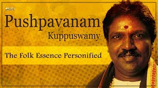 Pushpavanam kuppuswamy is a rare compilation of top 10 tamil folk songs. kuppusamy singer. in addition, and h...