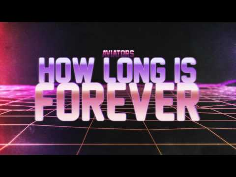 Aviators - How Long is Forever (Synthpop)