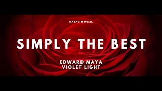 "EDWARD MAYA - SIMPLY THE BEST (feat Violet Light) (OST From The Motion Picture ""Mysteries Of Beauty"""