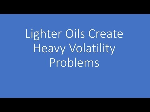 Some Lighter Oils Create Heavy Volatility Problems