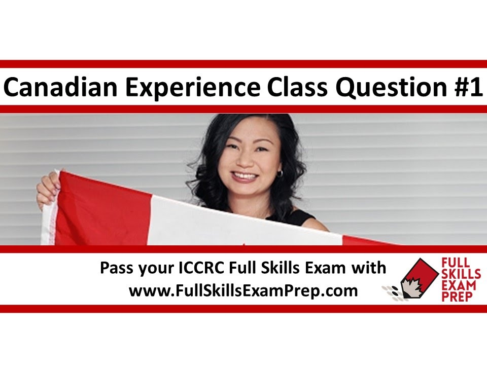 Canadian Experience Class ICCRC Exam Lesson - Canadian