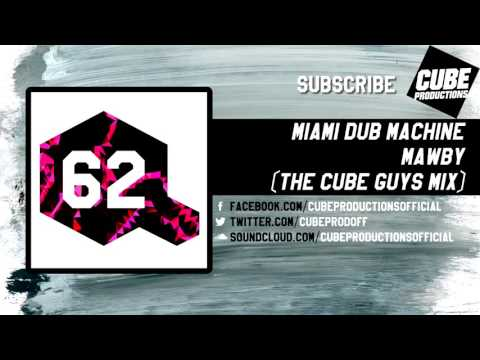 MIAMI DUB MACHINE - Mawby (The Cube Guys mix) [Official]
