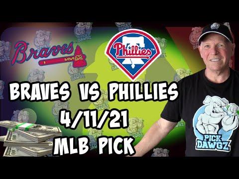 Atlanta Braves vs Philadelphia Phillies 4/11/21 MLB Pick and Prediction MLB Tips Betting Pick