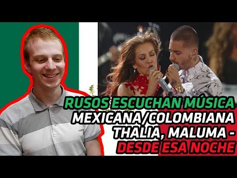 RUSSIANS REACT TO MEXICAN/COLOMBIAN MUSIC | Thalía - Desde Esa Noche Ft. Maluma | REACTION