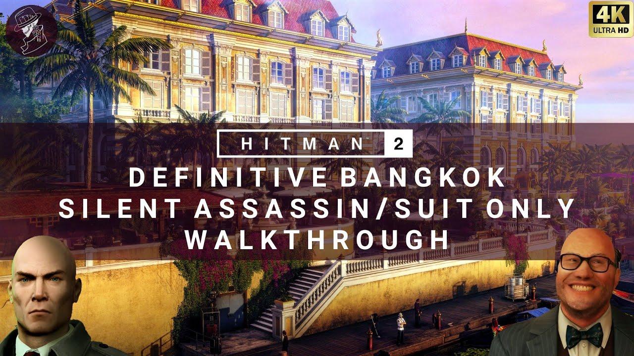 Hitman 2 Bangkok Definitive Silent Assassin Suit Only 4k