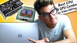 Best CPU & GPU Combos for Video Editing Laptops on Any Budget