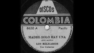 Madre Solo Hay Una [Original] - Los Relicarios, German y Jose