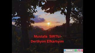 MUSTAFA SIRTLI- DERTLİYİM EFKARLIYIM -NETTE İLK-TULUM KARAOKE Resimi