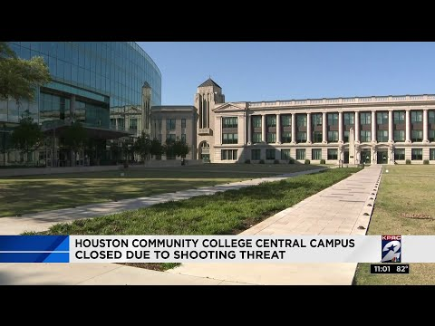 Houston Community College Central Campus closed due to shooting threat