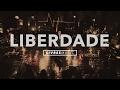 Liberdade | DVD Pra Que Outros Possam Viver