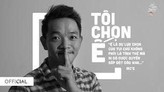 Về nghe Yêu kể | 19 | TÔI CHỌN Ế | Độc thân vui tính (Tuyết Trâm) | Nguyễn Thành & Minh Chính