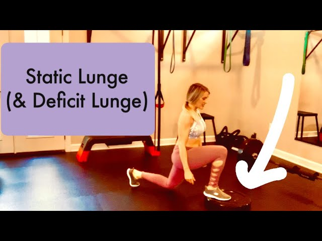 The Static Lunge (& Deficit Lunge) Tutorial