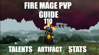 WoW Legion 110 Fire Mage PvP Guide Talents Stats Artifact Talents