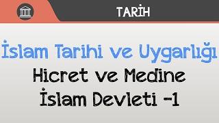 İslam Tarihi ve Uygarlığı - Hicret ve Medine İslam Devleti -1