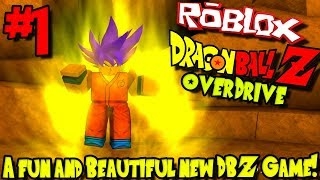 A FUN AND BEAUTIFUL NEW DBZ GAME Roblox Dragon Ball Z Overdrive Episode 1