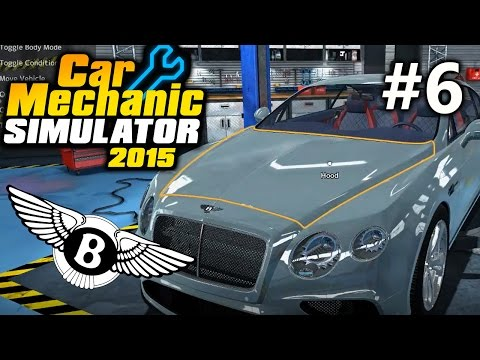 I WRECKED A BENTLEY! Car Mechanic Simulator 2015  –  Bentley Gearbox – EP6