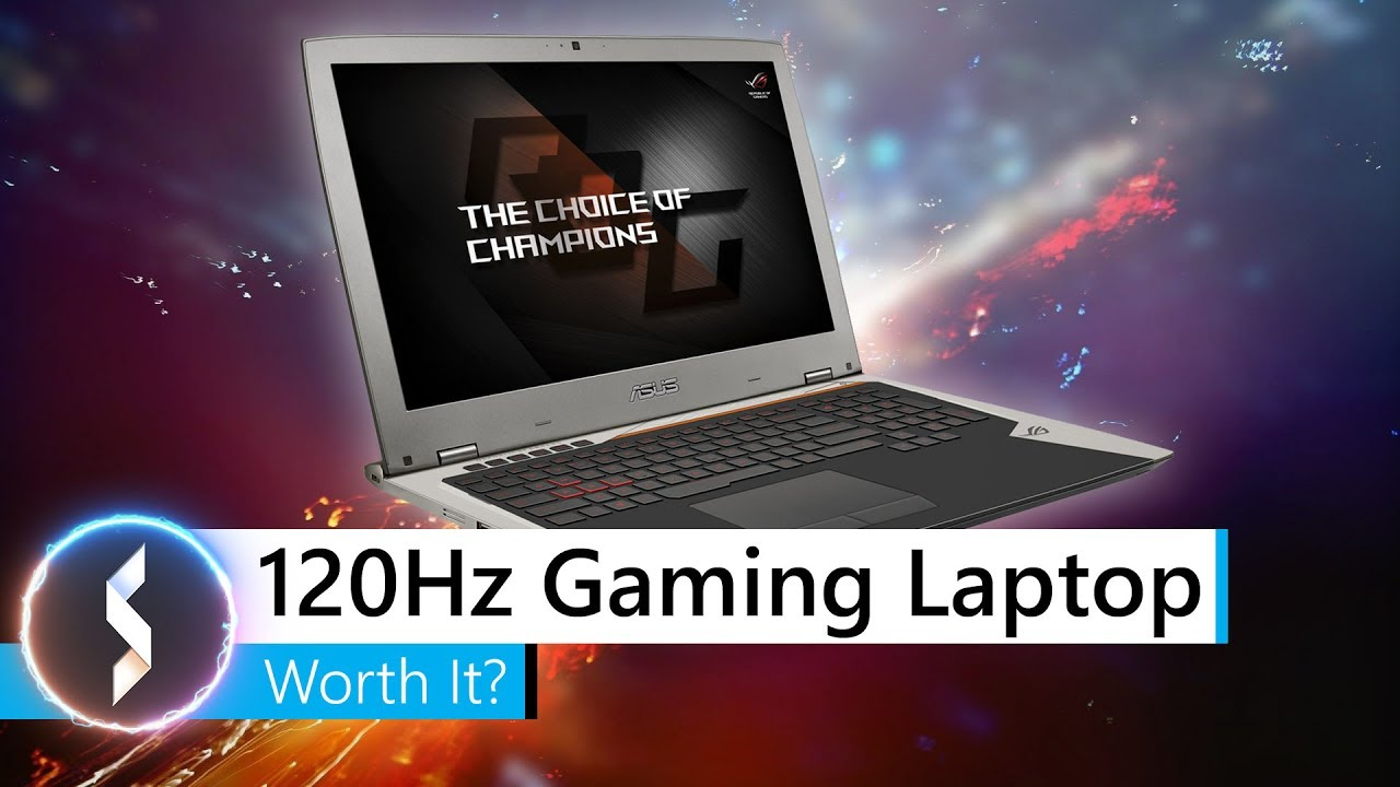 120Hz Gaming Laptop, Worth It?