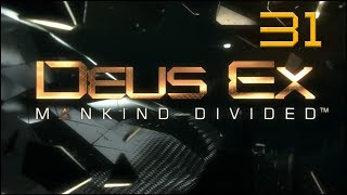 Deus Ex: Mankind Divided - Ep31 - All The Cops