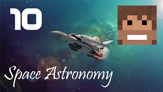 Space Astronomy, Episode 10 -