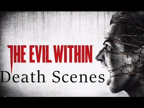 The Evil Within  -  All Death Scenes (18+)