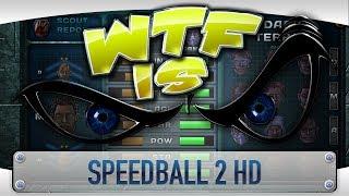 ► WTF Is... - Speedball 2 HD ?