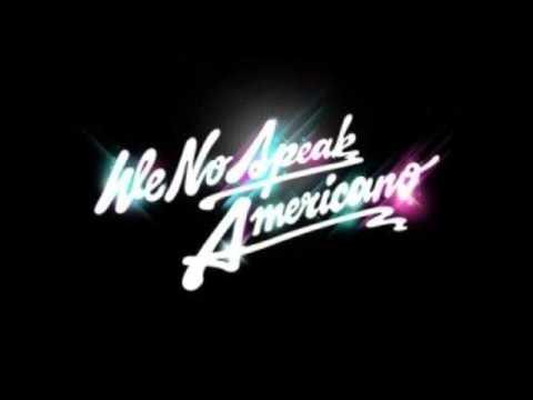 We No Speak Americano (Megamix Free Download)