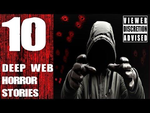 10 DEEP WEB Horror Stories