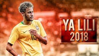Neymar Jr ● Balti - Ya Lili ● Skills, Assists & Goals 2018 | HD