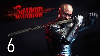 Shadow Warrior - Walkthrough Part 6 Gameplay 1080p HD 60FPS PC
