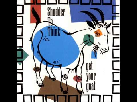 Shudder To Think - Get Your Goat (Full Album)