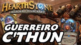O Poder do Guerreiro C'Thun!! - Hearthstone